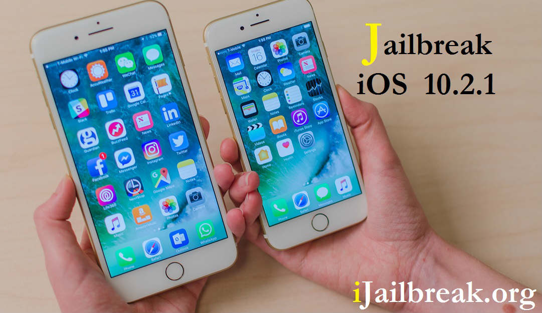 Jailbreak iOS 10.2.1,ijailbreak 2017